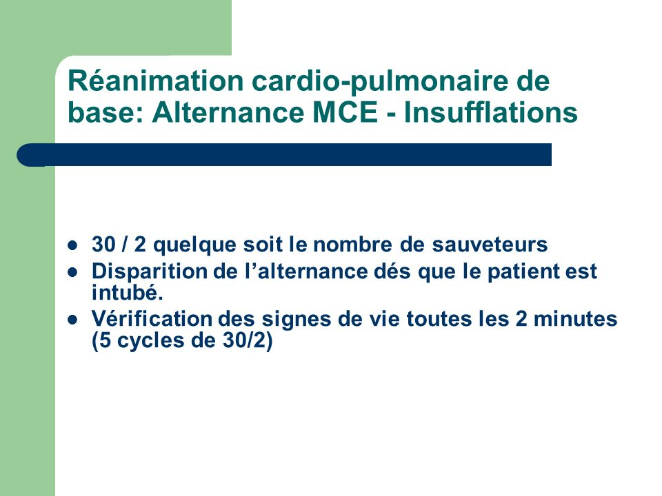 Réanimation cardio-pulmonaire de base: Alternance MCE - Insufflations