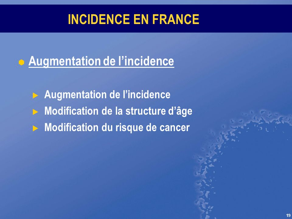 INCIDENCE EN FRANCE Augmentation de l'incidence