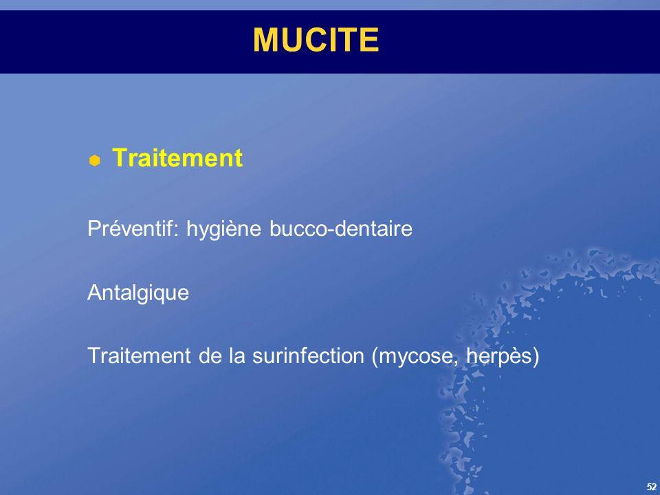 MUCITE Traitement Préventif: hygiène bucco-dentaire Antalgique