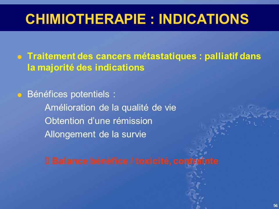 CHIMIOTHERAPIE : INDICATIONS