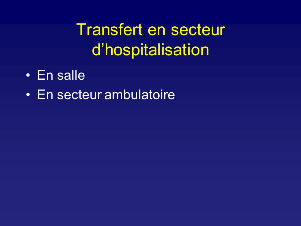 Transfert en secteur d'hospitalisation