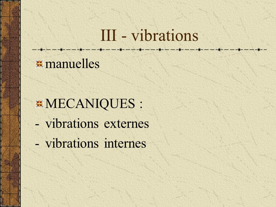 III - vibrations manuelles MECANIQUES : vibrations externes
