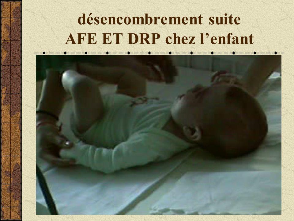désencombrement suite AFE ET DRP chez l'enfant