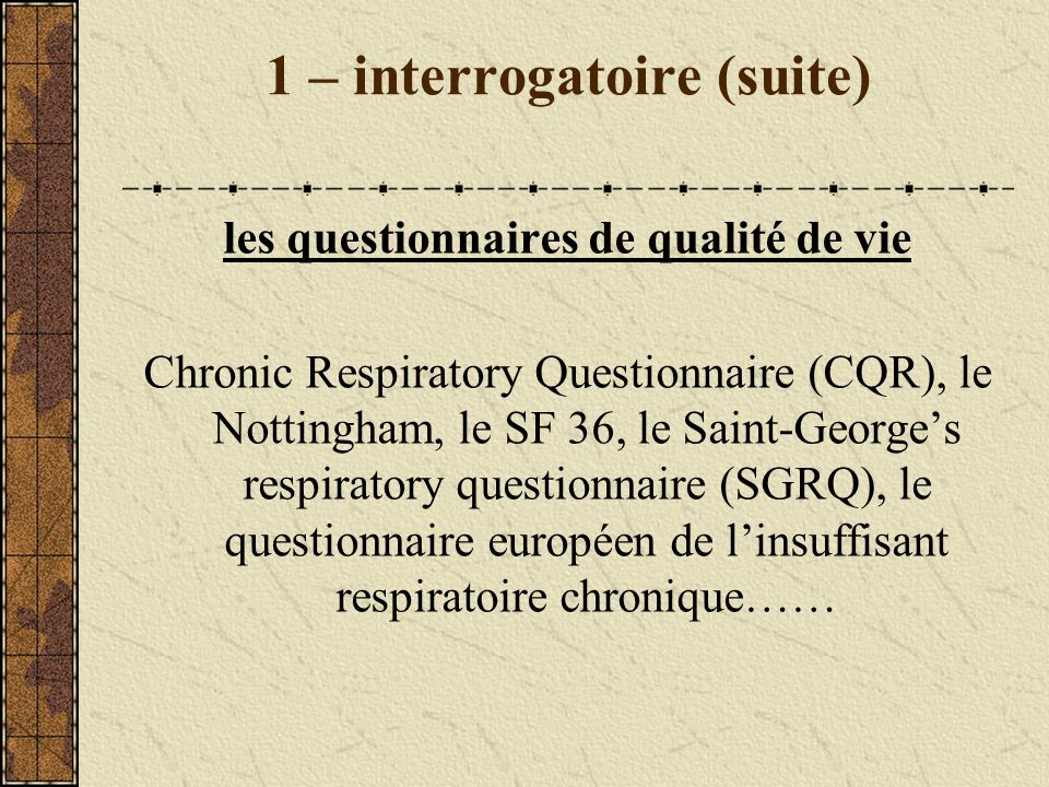 1 – interrogatoire (suite)