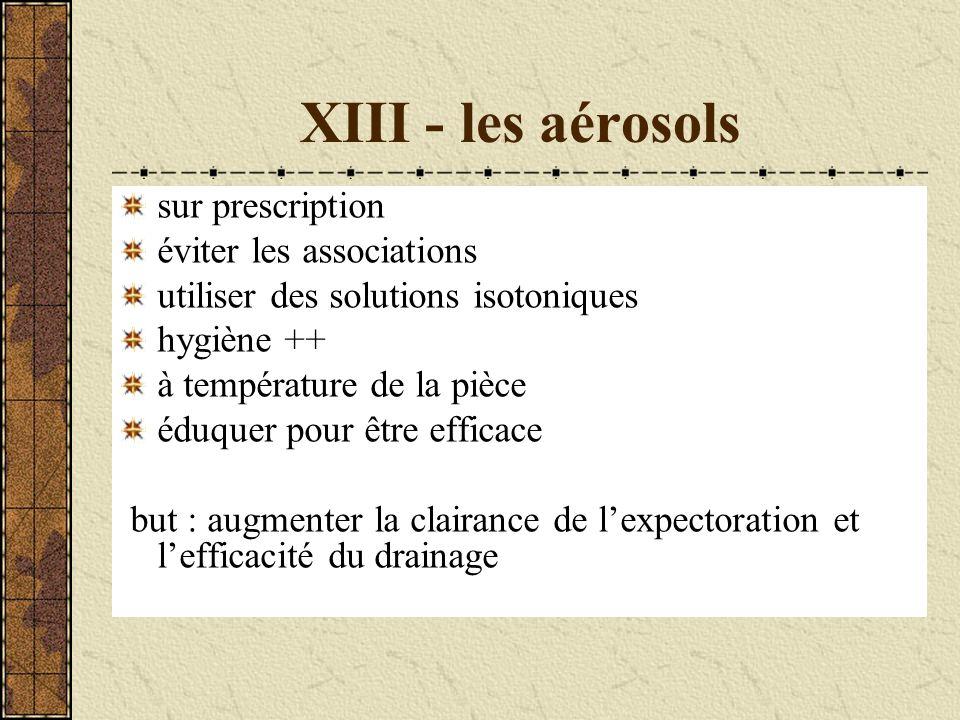 XIII - les aérosols sur prescription éviter les associations