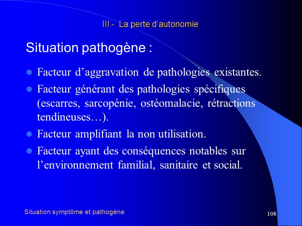 Situation pathogène : Facteur d'aggravation de pathologies existantes.