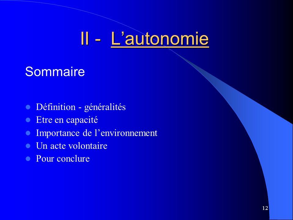 II - L'autonomie Sommaire Définition - généralités Etre en capacité