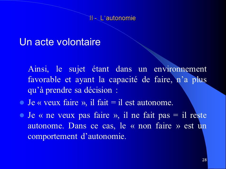 II - L'autonomie Un acte volontaire.
