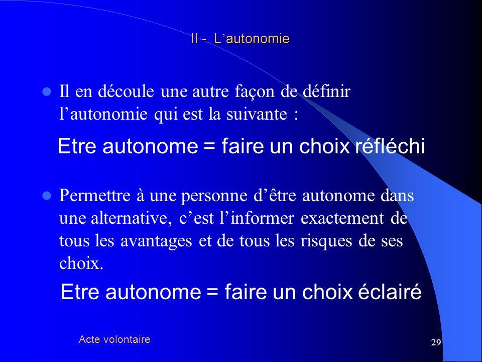 Etre autonome = faire un choix réfléchi