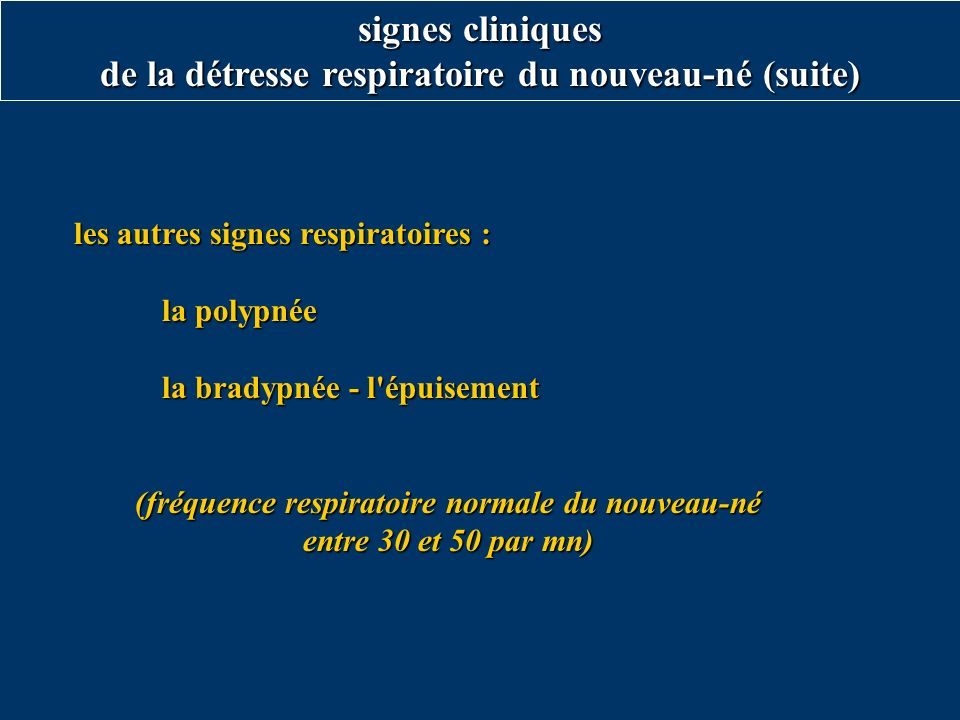 signes cliniques de la détresse respiratoire du nouveau-né (suite)