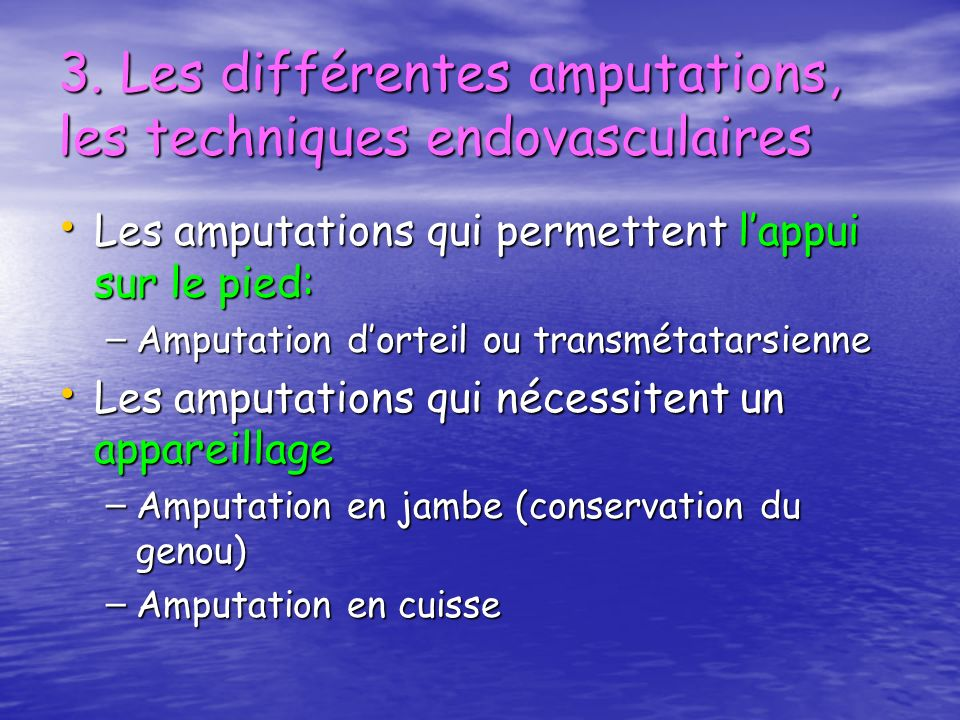 3. Les différentes amputations, les techniques endovasculaires