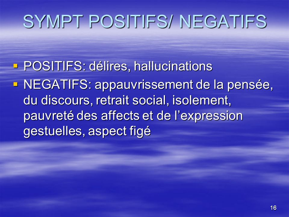 SYMPT POSITIFS/ NEGATIFS