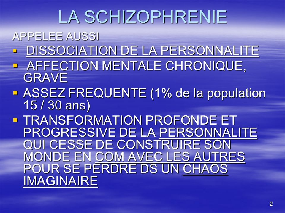 LA SCHIZOPHRENIE AFFECTION MENTALE CHRONIQUE, GRAVE