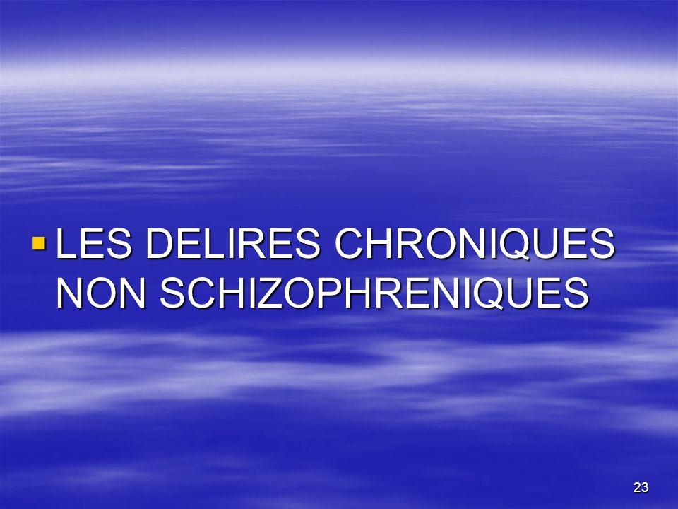 LES DELIRES CHRONIQUES NON SCHIZOPHRENIQUES