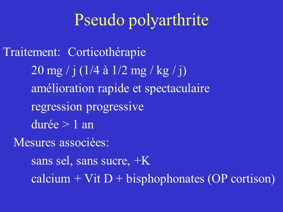 Pseudo polyarthrite Traitement: Corticothérapie