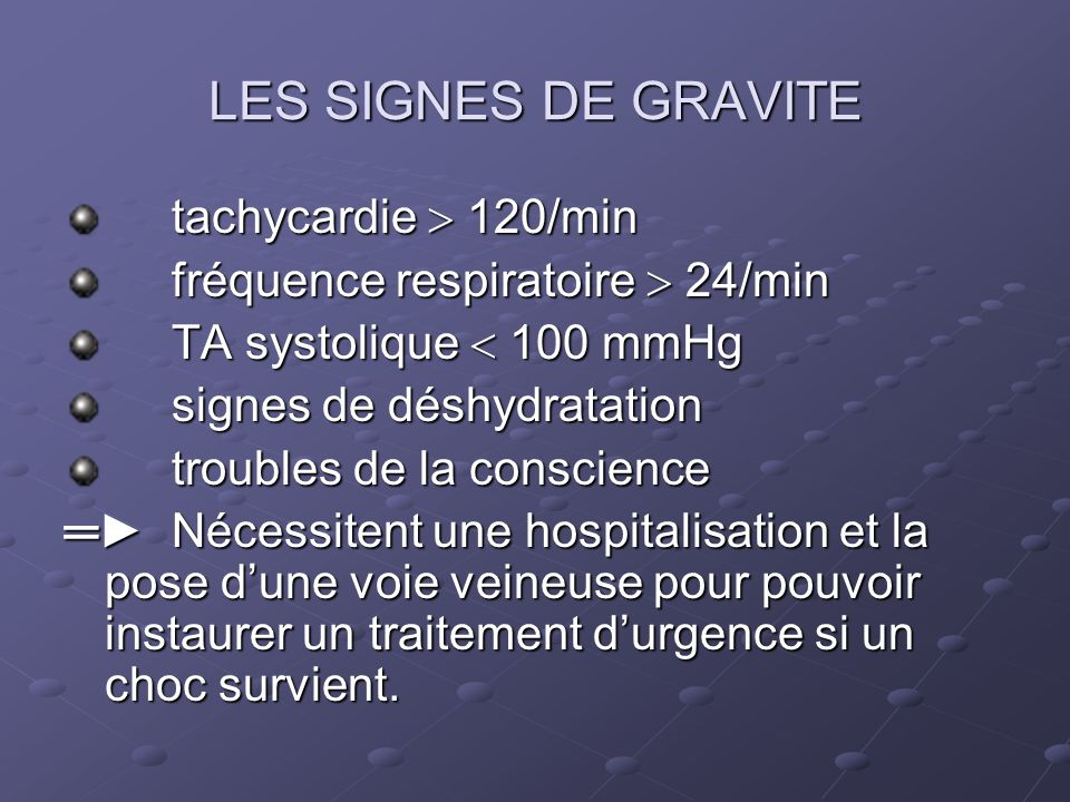 LES SIGNES DE GRAVITE tachycardie  120/min
