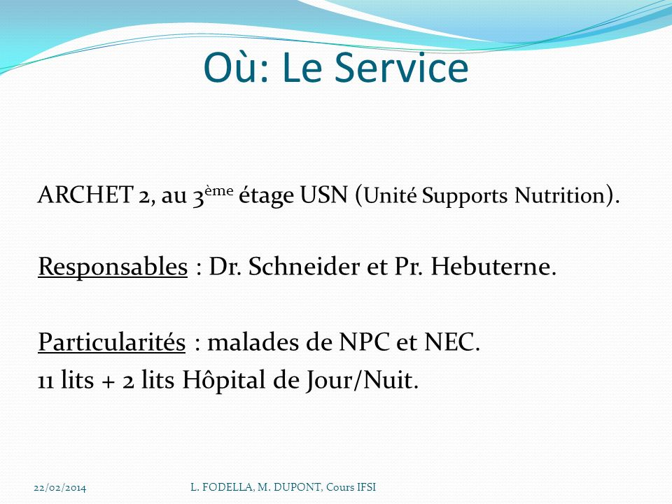 Où: Le Service Responsables : Dr. Schneider et Pr. Hebuterne.