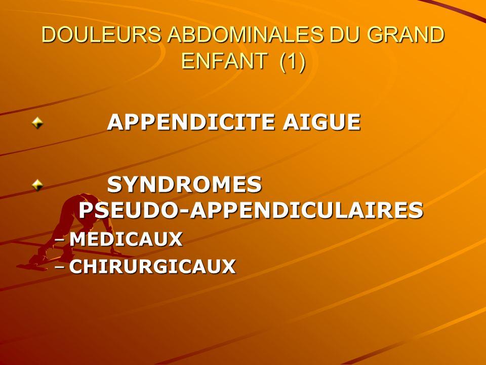 DOULEURS ABDOMINALES DU GRAND ENFANT (1)