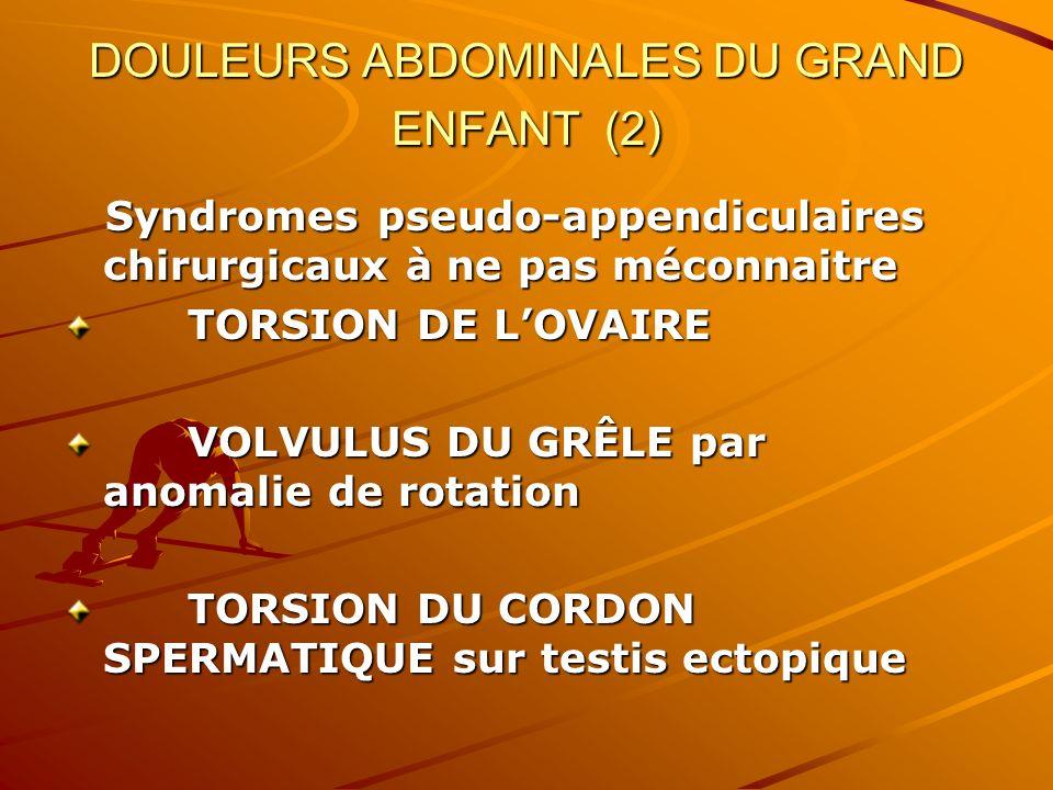 DOULEURS ABDOMINALES DU GRAND ENFANT (2)