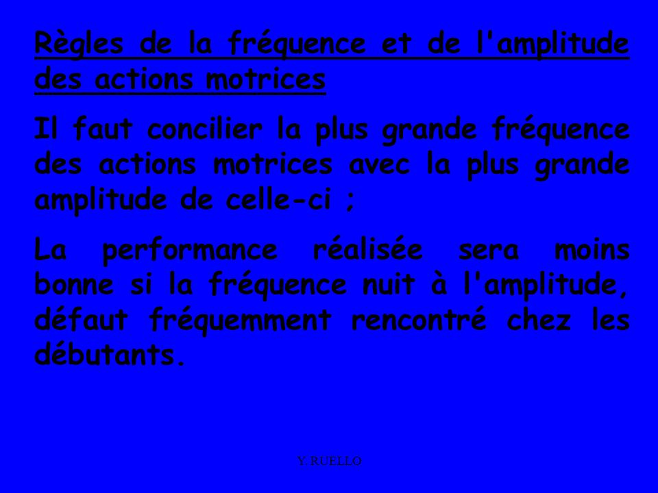Règles de la fréquence et de l amplitude des actions motrices