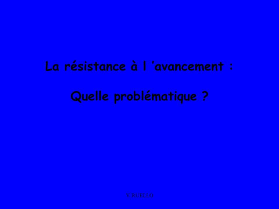 La résistance à l 'avancement : Quelle problématique