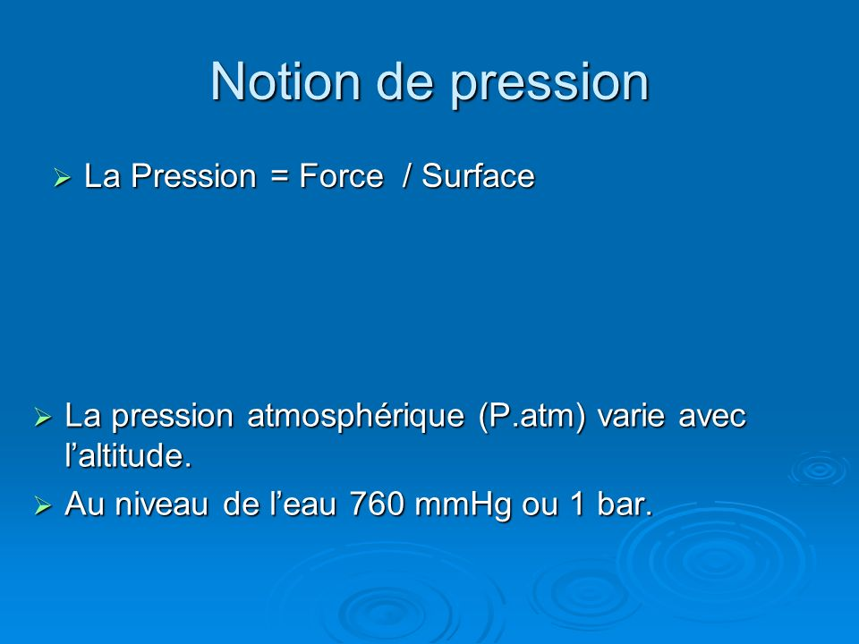 Notion de pression La Pression = Force / Surface