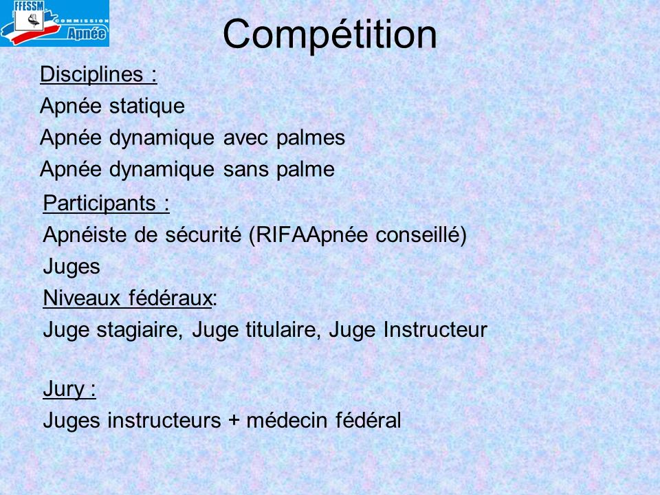 CompétitionDisciplines : Apnée statique Apnée dynamique avec palmes Apnée dynamique sans palme Participants :