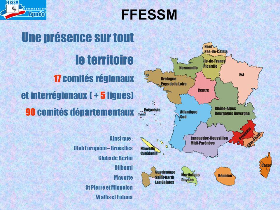 FFESSM Une présence sur tout le territoire 17 comités régionaux