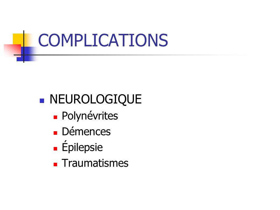 COMPLICATIONS NEUROLOGIQUE Polynévrites Démences Épilepsie