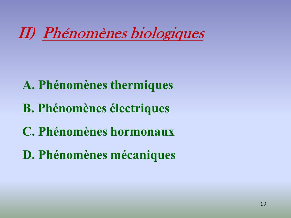 II) Phénomènes biologiques