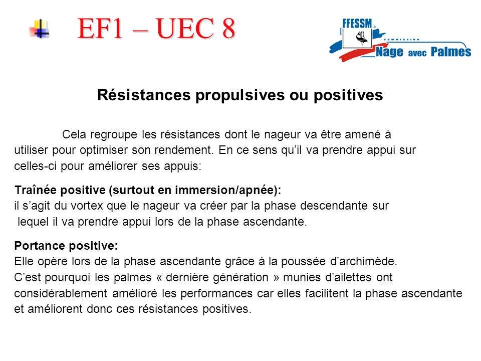 Résistances propulsives ou positives