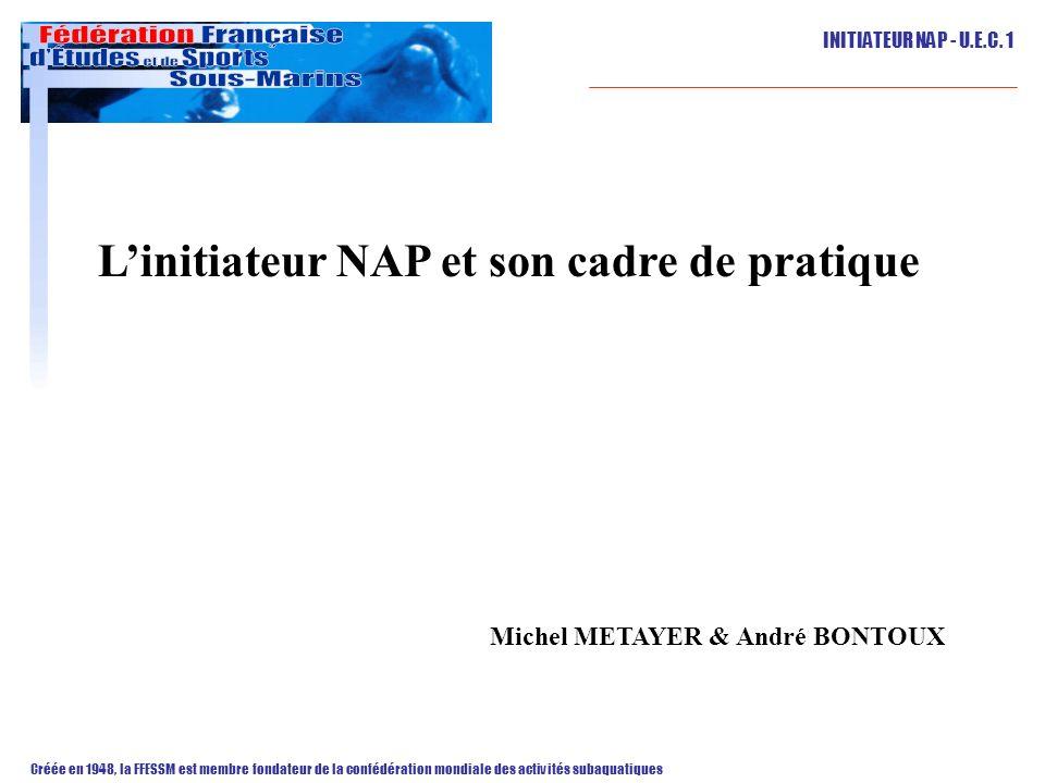 L'initiateur NAP et son cadre de pratique