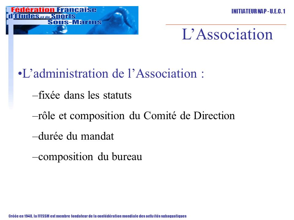 L'Association L'administration de l'Association :