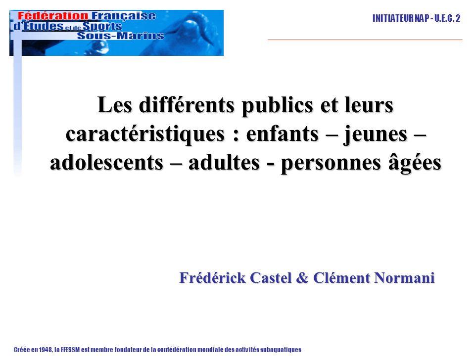 Les différents publics et leurs caractéristiques : enfants – jeunes –adolescents – adultes - personnes âgées