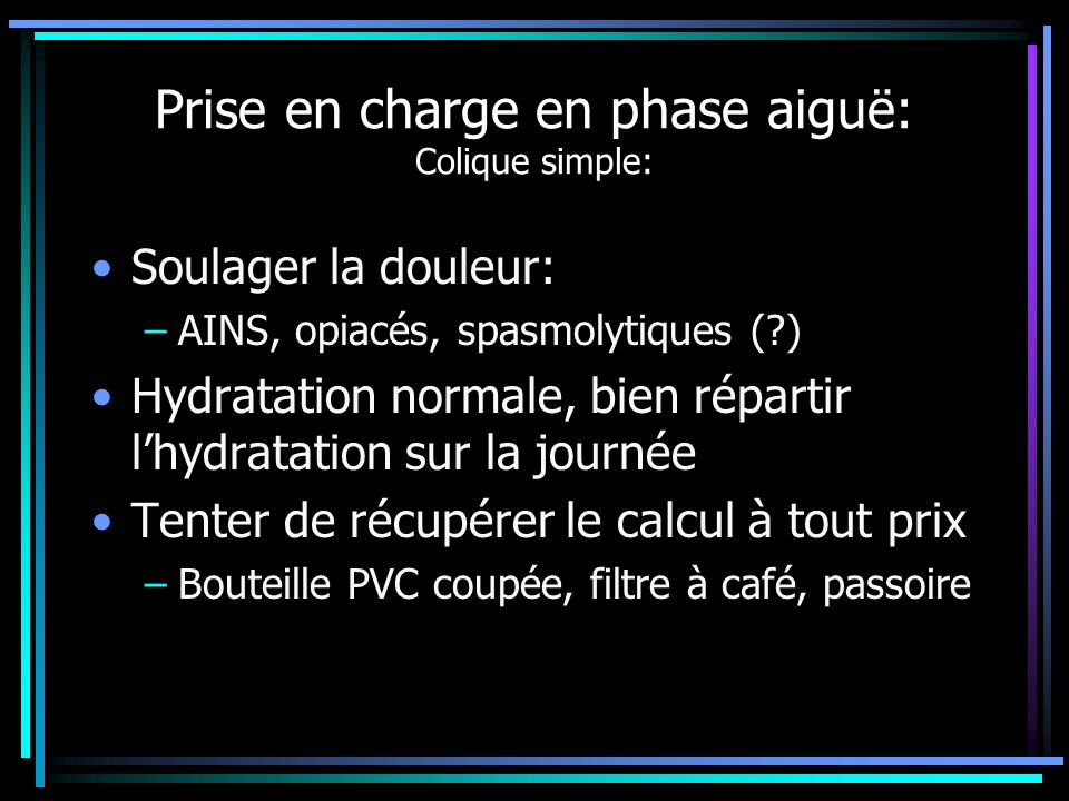 Prise en charge en phase aiguë: Colique simple: