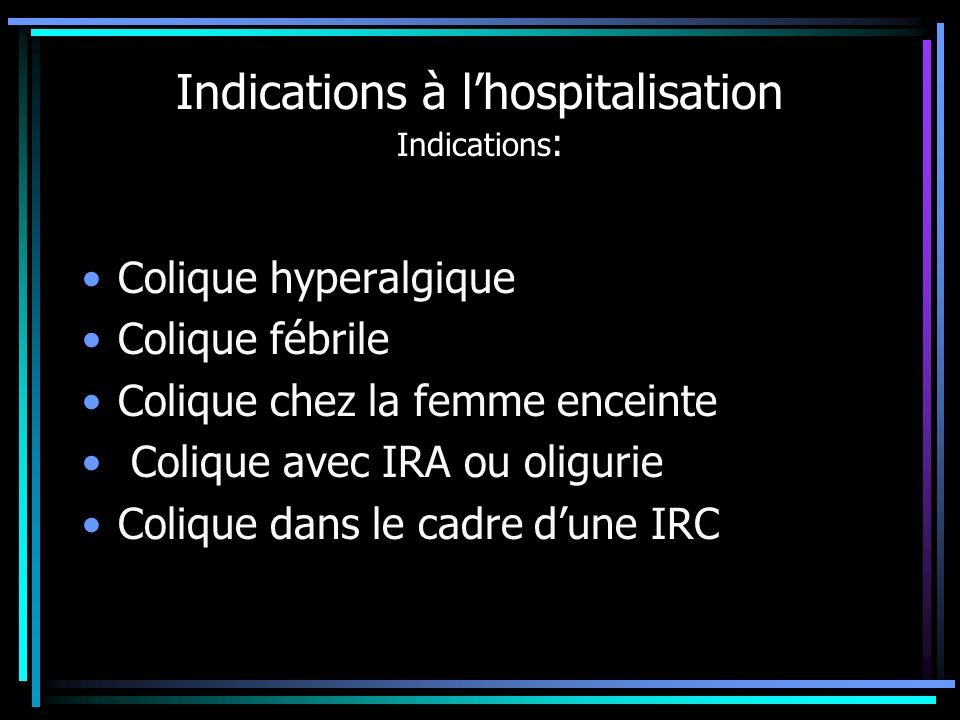 Indications à l'hospitalisation Indications: