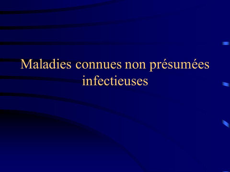 Maladies connues non présumées infectieuses