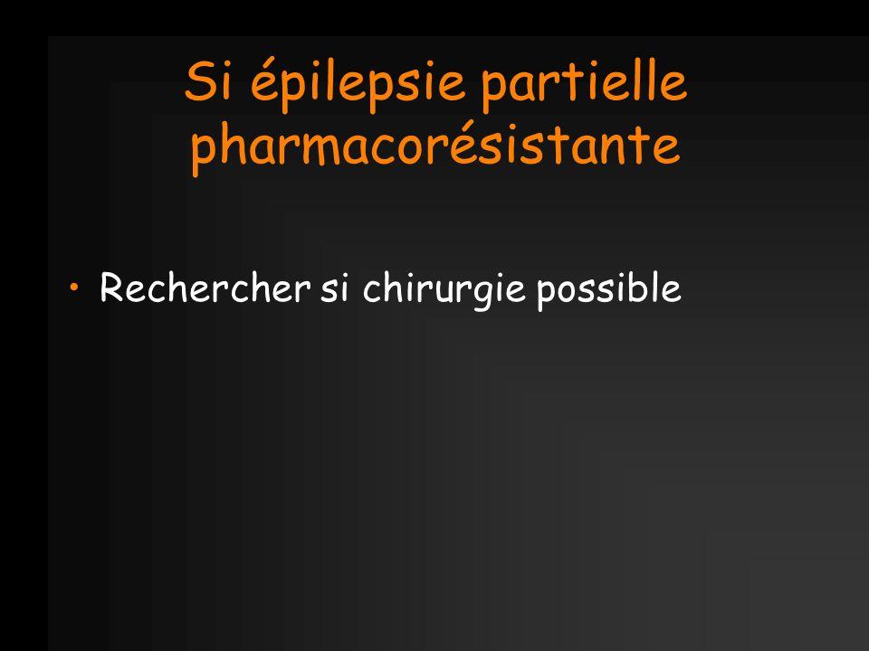 Si épilepsie partielle pharmacorésistante