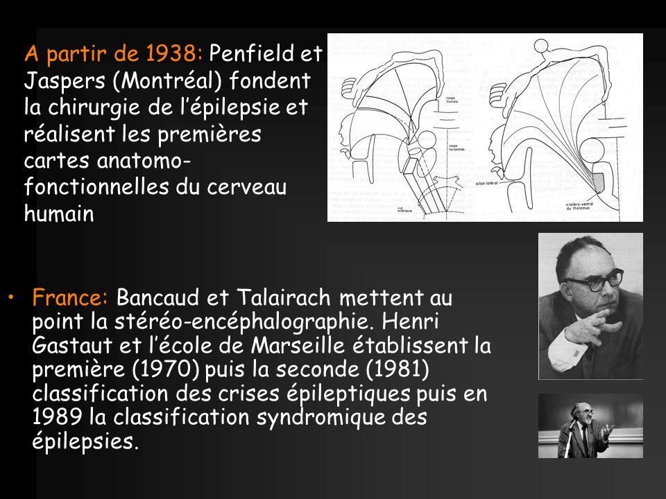 A partir de 1938: Penfield et Jaspers (Montréal) fondent la chirurgie de l'épilepsie et réalisent les premières cartes anatomo-fonctionnelles du cerveau humain