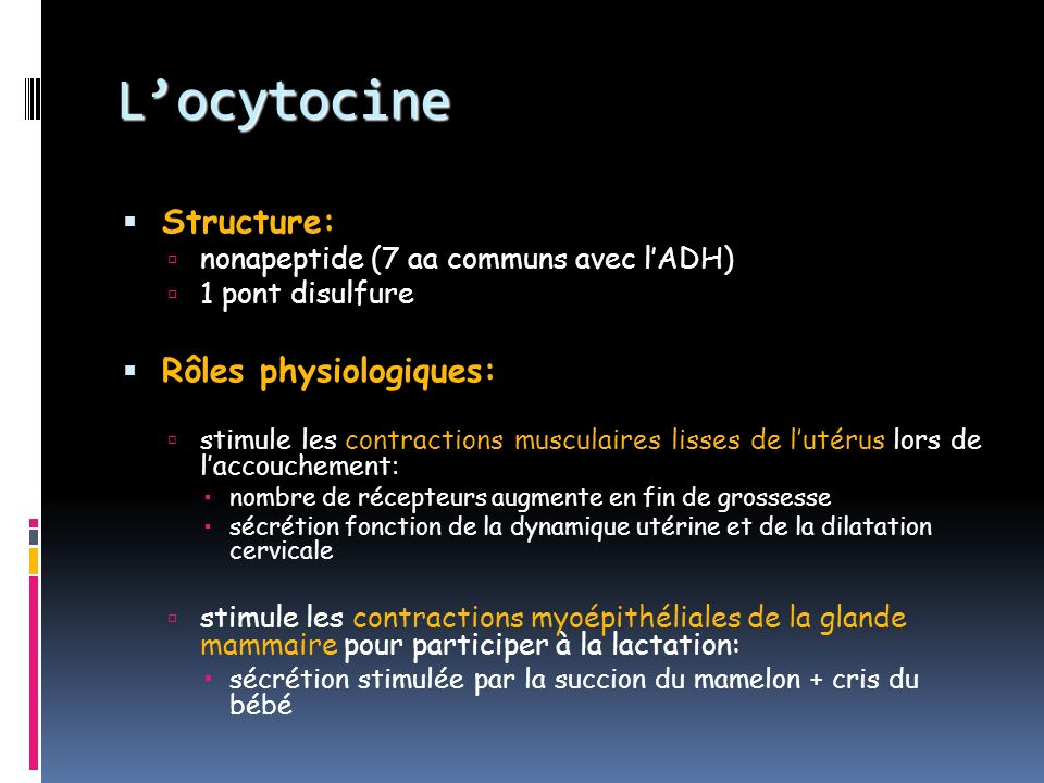 L'ocytocine Structure: Rôles physiologiques:
