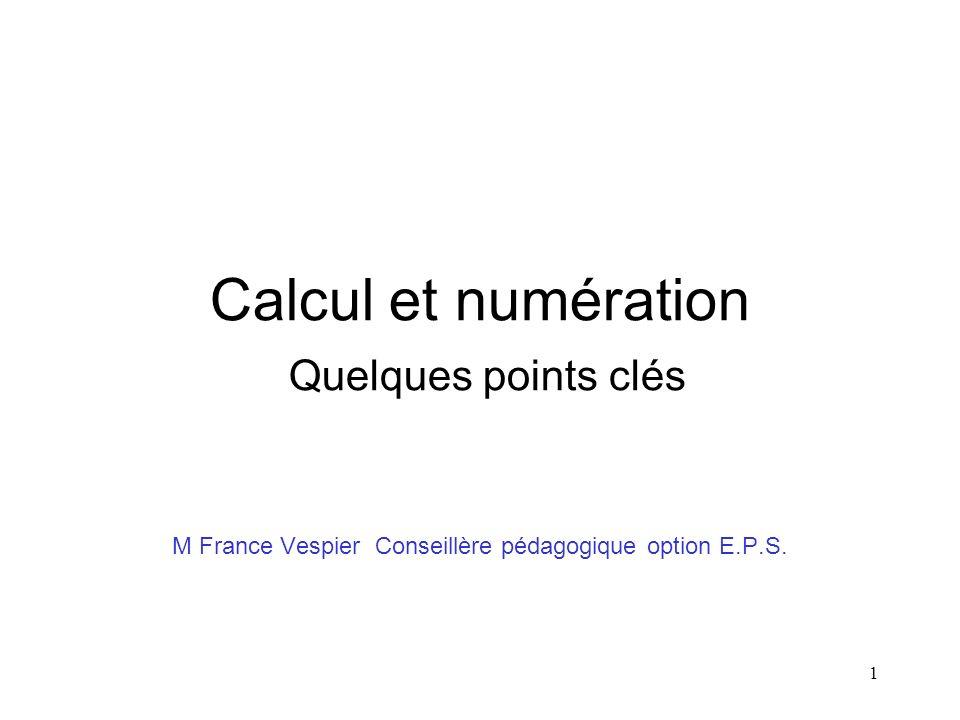 Calcul et numération Quelques points clés