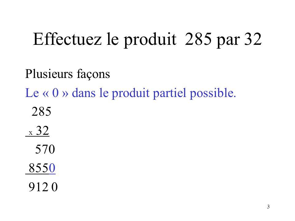 Effectuez le produit 285 par 32