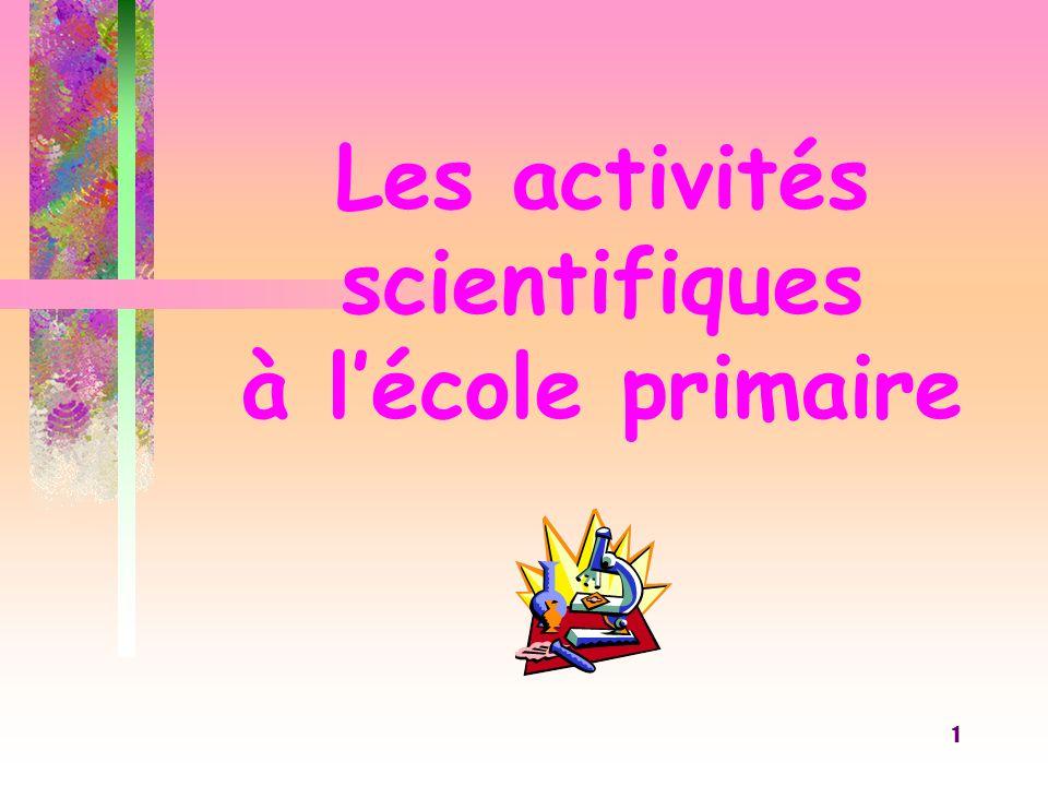 Les activités scientifiques à l'école primaire