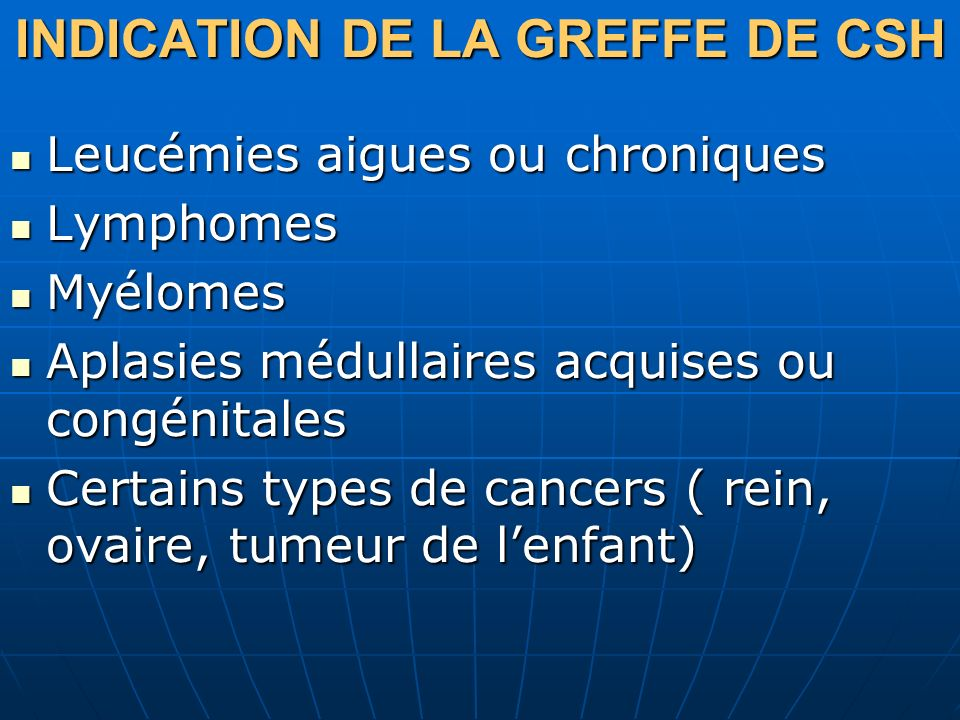 INDICATION DE LA GREFFE DE CSH