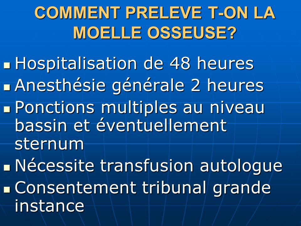 COMMENT PRELEVE T-ON LA MOELLE OSSEUSE