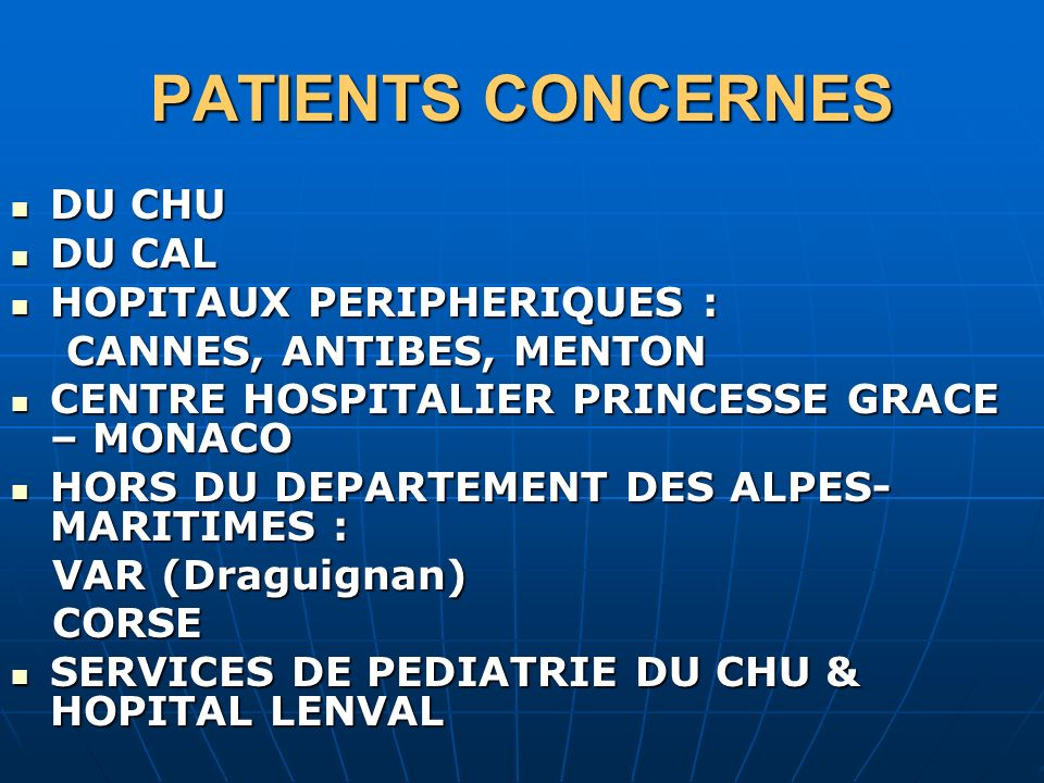 PATIENTS CONCERNES DU CHU DU CAL HOPITAUX PERIPHERIQUES :