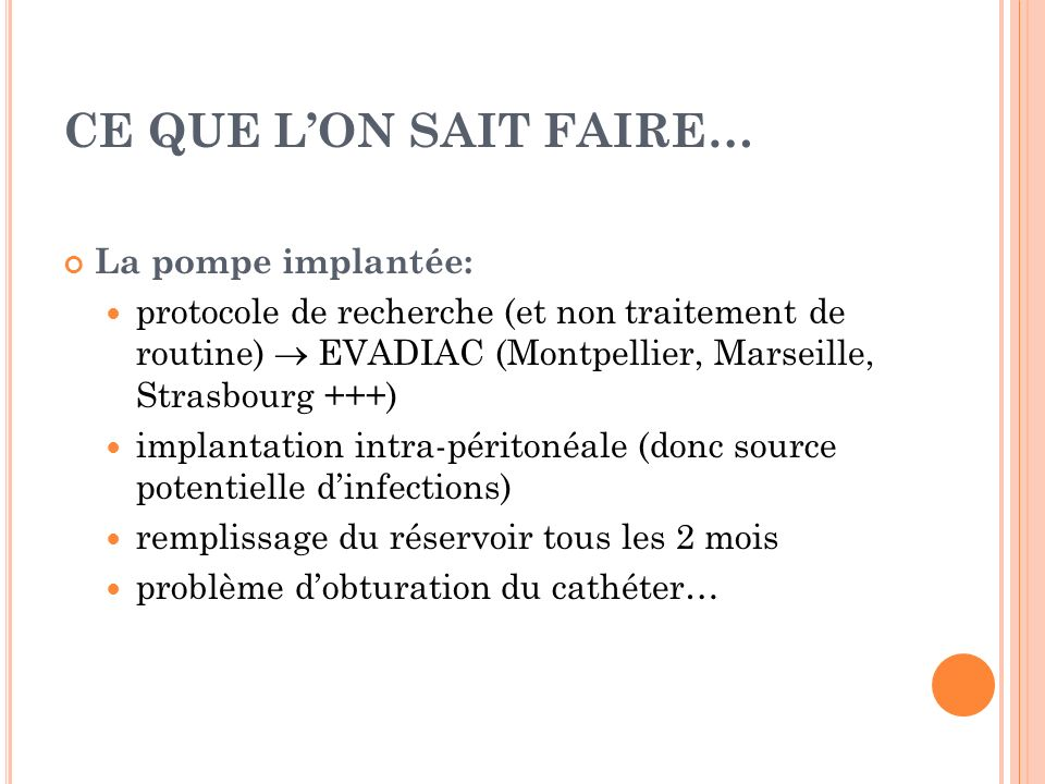 CE QUE L'ON SAIT FAIRE… La pompe implantée: