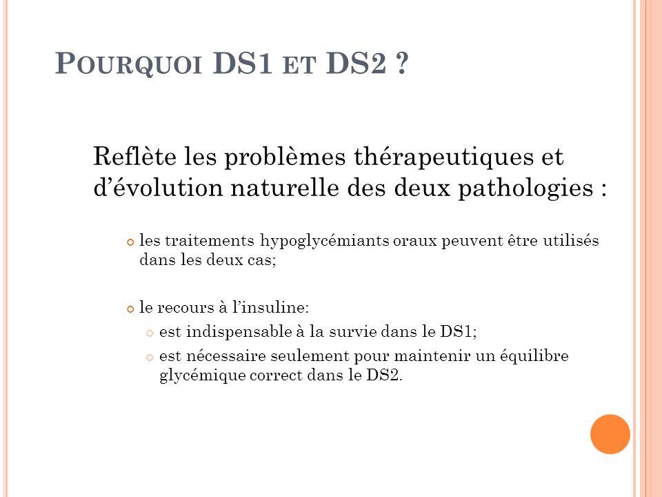 Pourquoi DS1 et DS2 Reflète les problèmes thérapeutiques et d'évolution naturelle des deux pathologies :