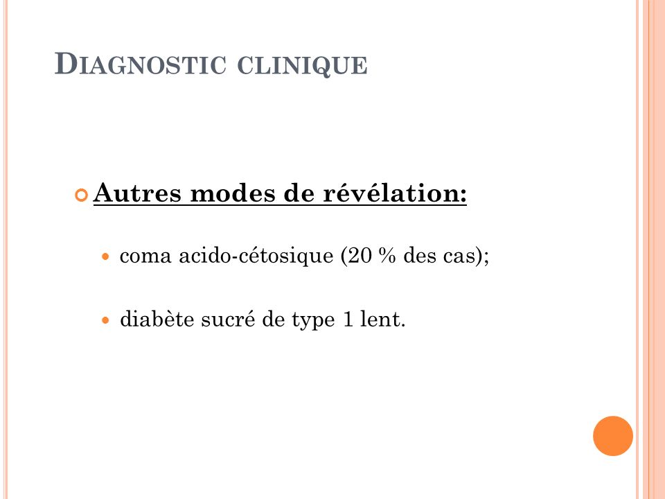 Diagnostic clinique Autres modes de révélation: