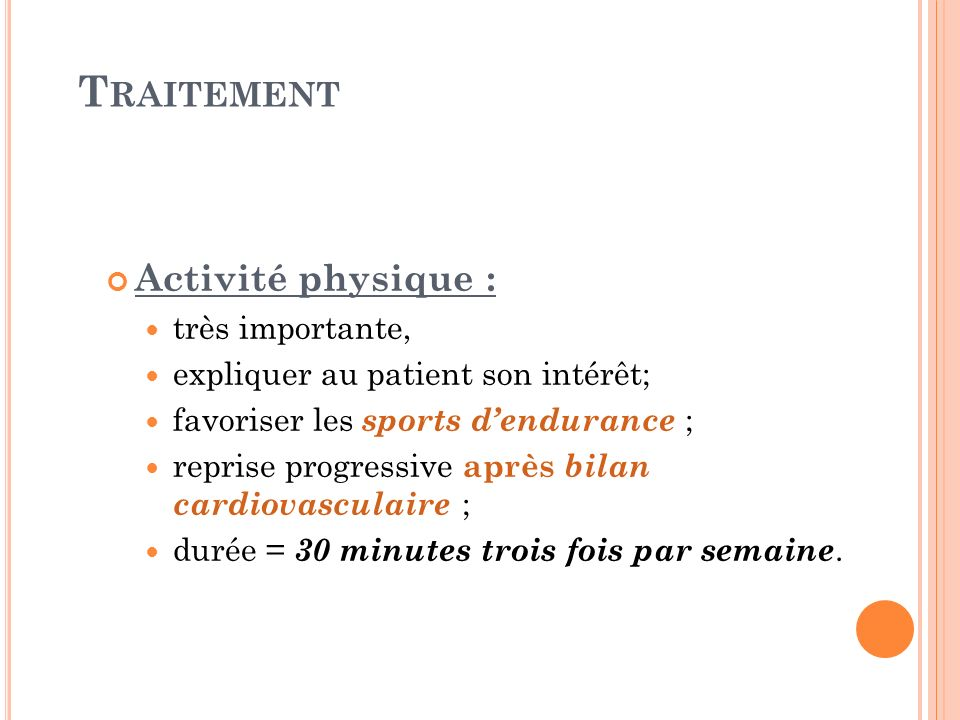 Traitement Activité physique : très importante,